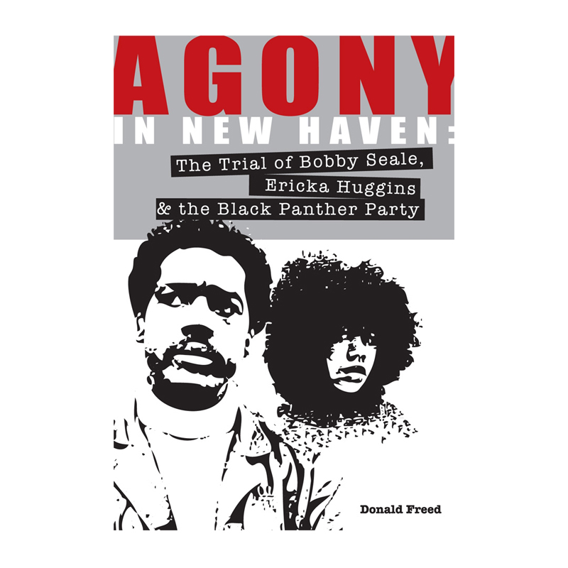Figueroa Press Agony In New Haven The Trial Of Bobby Seale